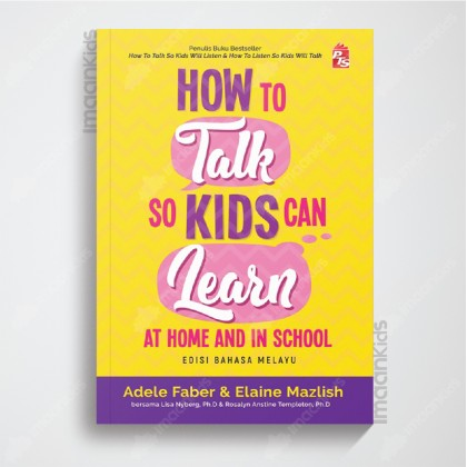 How to Talk So Kids Can Learn at Home and in School: Edisi Bahasa Melayu