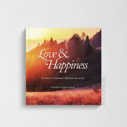 Yasmin Mogahed | Love & Happiness: A Collection of Personal Reflections and Quote