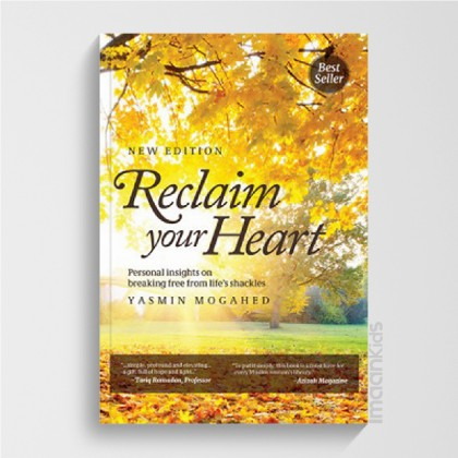 Yasmin Mogahed | Reclaim Your Heart : Personal Insights on Breaking Free from Life's Shackles