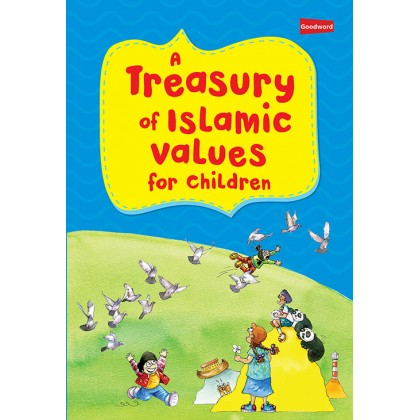 A Treasury of Islam Values for Children