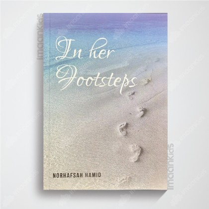 In Her Footsteps   Norhafsah Hamid