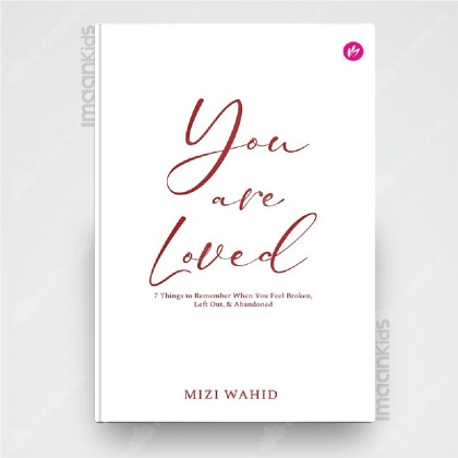 You Are Loved by Mizi Wahid